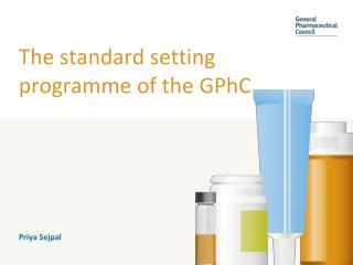 The standard setting programme of the GPhC