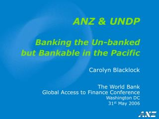 ANZ & UNDP Banking the Un-banked but Bankable in the Pacific