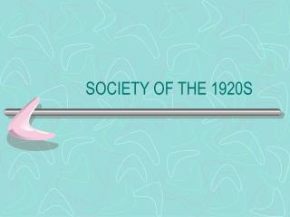 SOCIETY OF THE 1920S