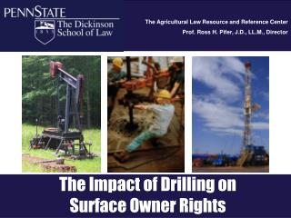 The Impact of Drilling on  Surface Owner Rights