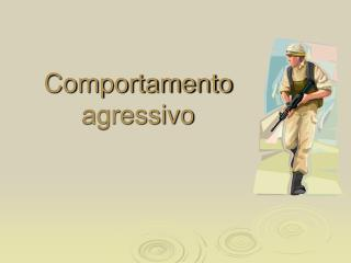Comportamento agressivo