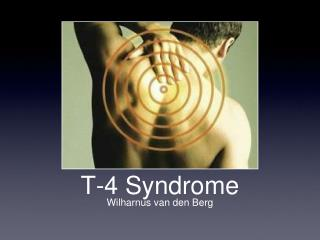 T-4 Syndrome