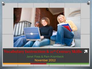 Vocabulary Instruction & 21 st  Century Skills