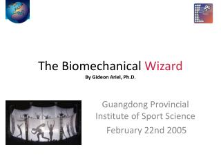 The Biomechanical  Wizard By Gideon Ariel, Ph.D .