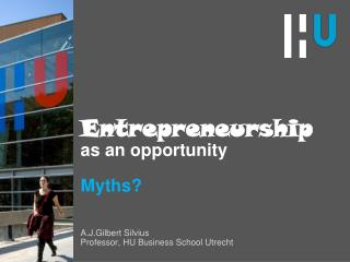 Entrepreneurship  as an opportunity Myths?