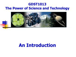 GDST1013  The Power of Science and Technology
