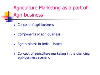 Agriculture Marketing as a part of Agri-business