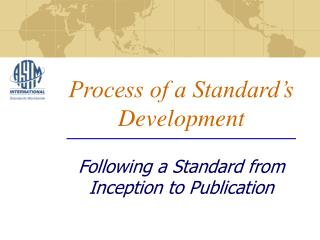 Process of a Standard's Development Following a Standard from Inception to Publication