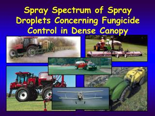 Spray Spectrum of Spray Droplets Concerning Fungicide Control in Dense Canopy