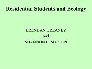 Residential Students and Ecology