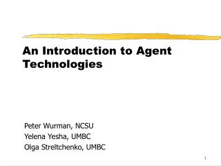 An Introduction to Agent Technologies
