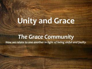 Unity and Grace The Grace Community