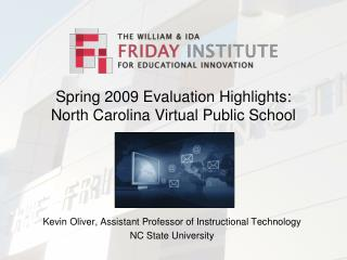 Spring 2009 Evaluation Highlights: North Carolina Virtual Public School