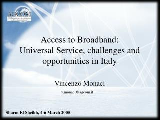 Access to Broadband:  Universal Service, challenges and opportunities in Italy