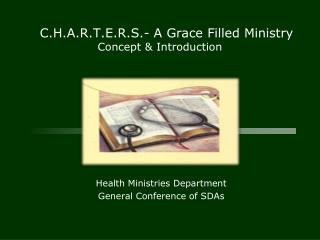 C.H.A.R.T.E.R.S.- A Grace Filled Ministry  Concept & Introduction