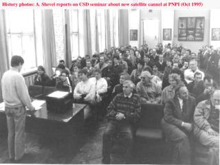 History photos: A. Shevel reports on CSD seminar about new satellite cannel at PNPI (Oct 1995)