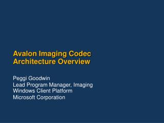 Avalon Imaging Codec  Architecture Overview