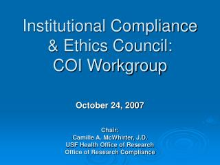 Institutional Compliance & Ethics Council: COI Workgroup