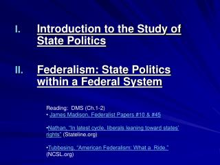 Introduction to the Study of State Politics Federalism: State Politics within a Federal System