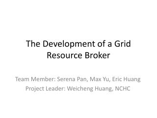 The Development of a Grid Resource Broker