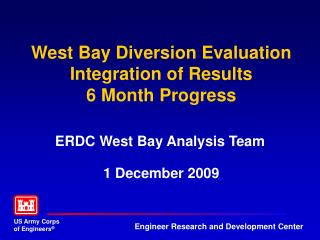 West Bay Diversion Evaluation  Integration of Results 6 Month Progress
