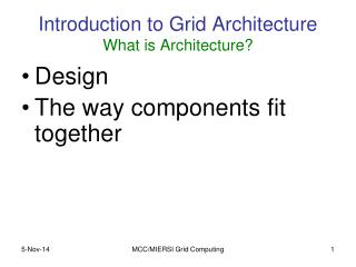 Introduction to Grid Architecture What is Architecture?