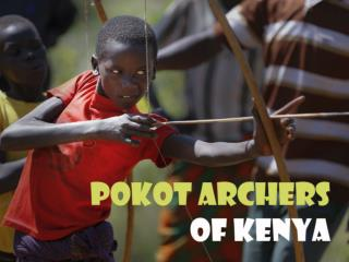 Pokot  archers of Kenya