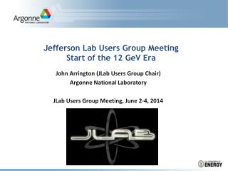 Jefferson Lab Users  Group Meeting Start of the 12 GeV Era