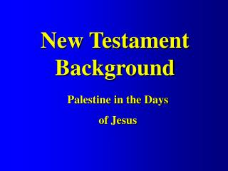 New Testament         Background