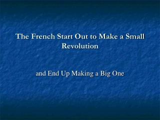 The French Start Out to Make a Small Revolution