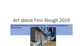 Art about Finn Slough 2019