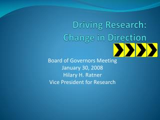 Driving Research:   		Change in Direction