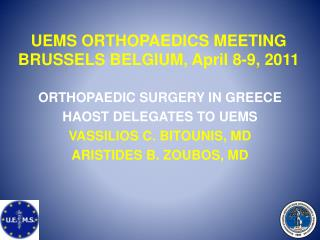 UEMS ORTHOPAEDICS MEETING  BRUSSELS BELGIUM, April 8-9, 2011