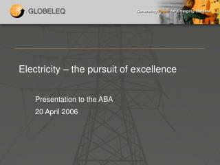 Electricity – the pursuit of excellence