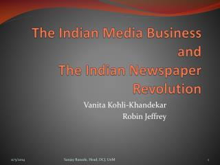The Indian Media Business  and  The Indian Newspaper Revolution