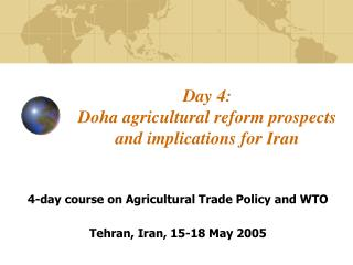 Day 4:  Doha agricultural reform prospects and implications for Iran