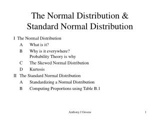 The Normal Distribution &  Standard Normal Distribution