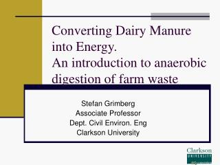 Converting Dairy Manure into Energy. An introduction to anaerobic digestion of farm waste