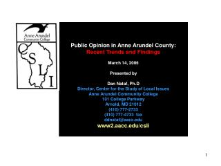 Public Opinion in Anne Arundel County:  Recent Trends and Findings March 14, 2006 Presented by