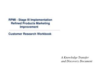RPMI - Stage III Implementation    Refined Products Marketing                Improvement