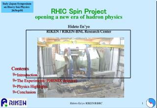 Contents Introduction  The Experiments (PHENIX detector) Physics Highlights Conclusion