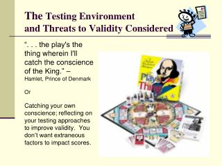 The  Testing Environment and Threats to Validity Considered