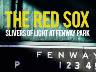 The Red  Sox : Slivers of light at Fenway Park