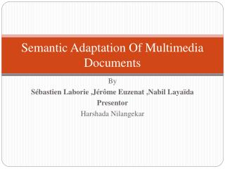 Semantic Adaptation Of Multimedia Documents