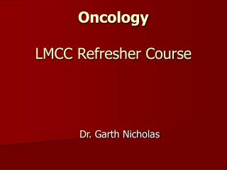 Oncology  LMCC Refresher Course