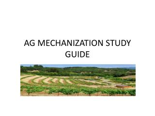 AG MECHANIZATION STUDY GUIDE