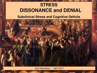 STRESS DISSONANCE and DENIAL Subclinical Stress and Cognitive Deficits