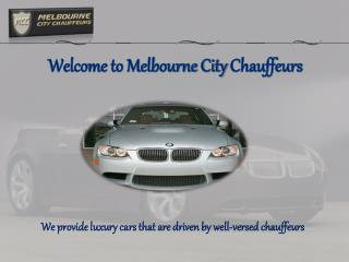 Hire hassle-free and cost effective chauffeur service in Mel