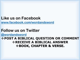 Like us on Facebook facebook/wordandsword Follow us on Twitter  @ wordandsword