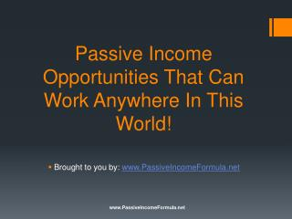 Passive Income Opportunities That Can Work Anywhere In This